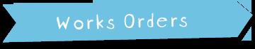 works-orders